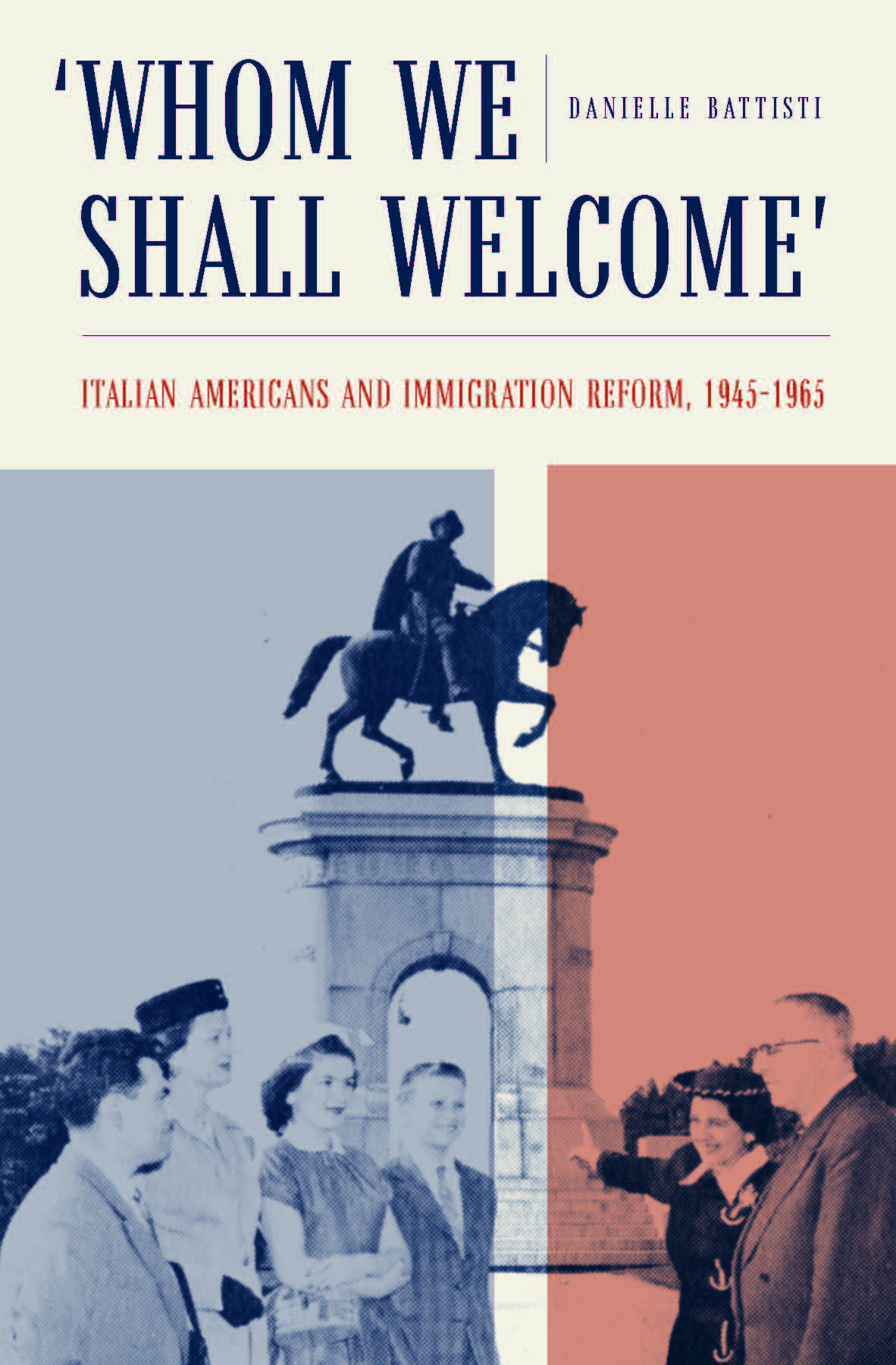 Whom We Shall Welcome: Italian Americans and Immigration Reform, 1945–1965